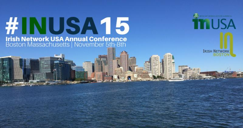 Conference In Boston Wednesday November >> Irish Network Usa Conference In Boston Massachusetts It S All Here