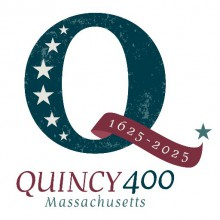 Quincy 400 Initiative Launched to Celebrate the Past & Future of the City of Presidents